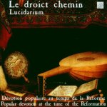 Le droict chemin: popular devotion at the time of the Reform